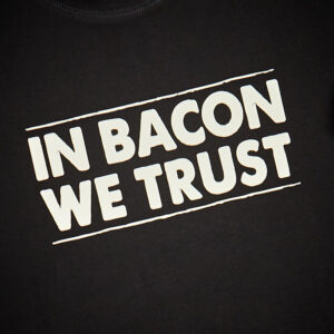 Merchandise - Smokey Goodness -Church of protein - In bacon we trust